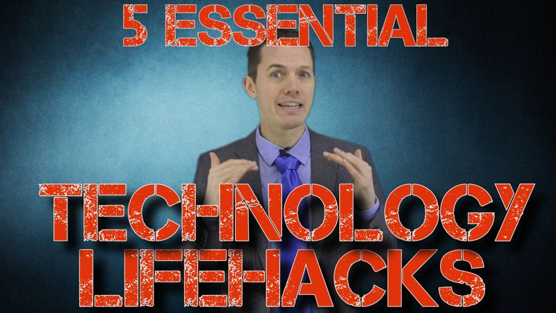 5 Essential Technology Lifehacks